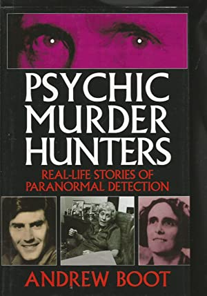 Psychic Murder Hunters: Real-life Stories of Paranormal Detection