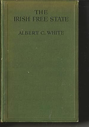 The Irish Free State . It's Evolution and Possibilities