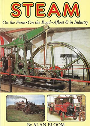 Steam. On the Farm. On the Road, Afloat and In Industry