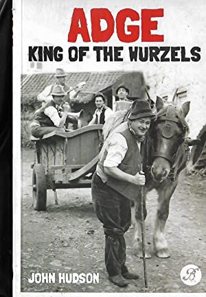 Adge King of the Wurzels. Signed By the Author.