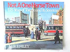 Not a One-Horse Town: 125 Years of: Mike Filey