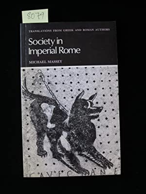 Society in Imperial Rome, Selections from Juvenal,: Massey, Michael [editor],