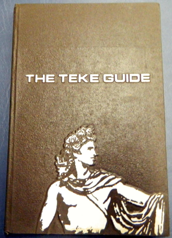 The Teke Guide TAU KAPPA EPSILON Muse, William V. Dr.