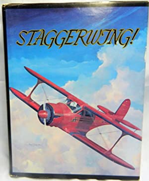 STAGGERWING! Story of the Classic Beechcraft Biplane: Smith, Robert T.