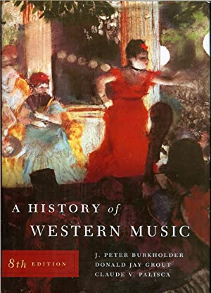A History of Western Music (Eighth Edition): J. Peter Burkholder;