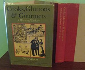Cooks, Gluttons & Gourmets: A History of: Wason, Betty
