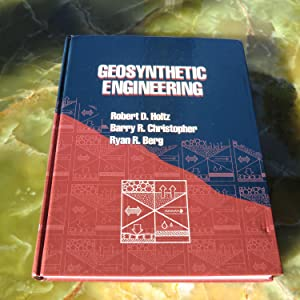 Geosynthetic Engineering: Robert Holtz, Barry Christopher, Ryan Berg