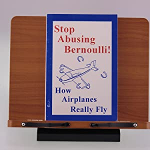 Stop Abusing Bernoulli! - How Airplanes Really Fly: Craig, Gale M.
