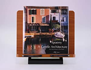 A Gentle Architecture: From Port-Grimaud to Port-Liberte: Spoerry, Francis