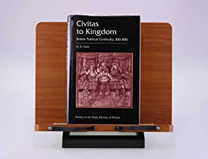 Civitas to Kingdom: British Political Continuity 300-800 (Studies in the Early History of Britain):...