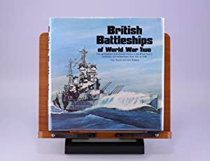 British Battleships of World War Two: The Development and Technical History of the Royal Navy'...