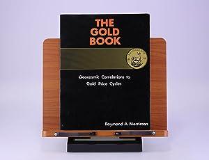 The Gold Book: Geocosmic Correlations to Gold: Merriman, Raymond A.