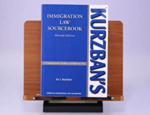 Kurzban's Immigration Law Sourcebook: A Comprehensive Outline: Kurzban, Ira J.