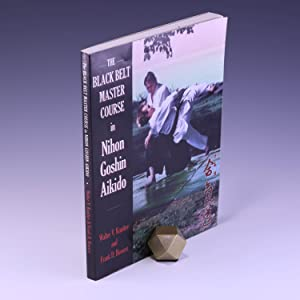 The Black Belt Master Course in Nihon Goshin Aikido: Kopitov, Walter