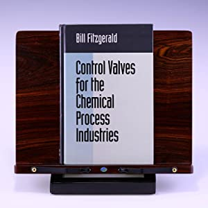 Control Valves for the Chemical Process Industries: Fitzgerald, Bill