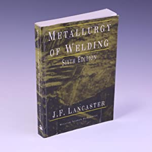 Metallurgy of Welding, Sixth Edition (Welding &: Lancaster, J. F.