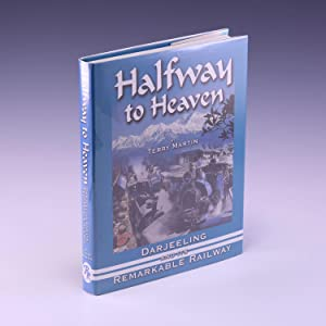 Halfway to Heaven: Darjeeling and Its Remarkable: Martin, Terry