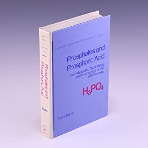 Phosphates and phosphoric acid: Raw materials, technology,: Becker, Pierre