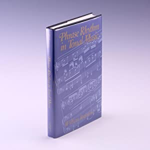 Phrase Rhythm in Tonal Music: Rothstein, William Nathan