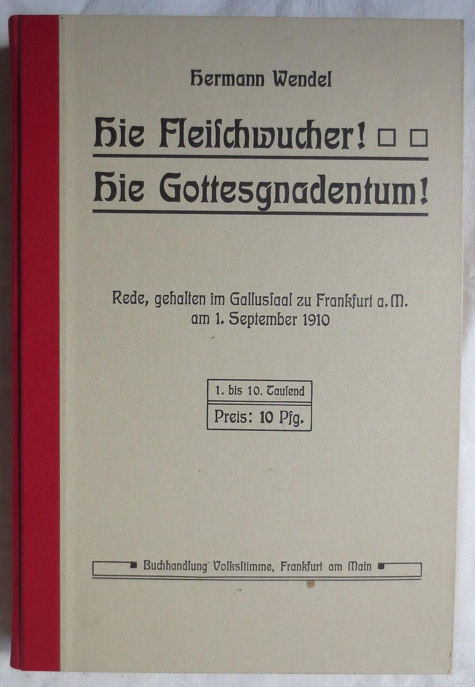 Reden. Hie Fleischwucher! Hie Gottesgnadentum! ; Rede,: Wendel, Hermann