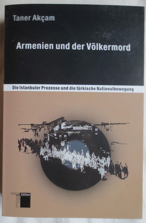 Armenien und der Völkermord : die Istanbuler Prozesse und die türkische Nationalbewegung