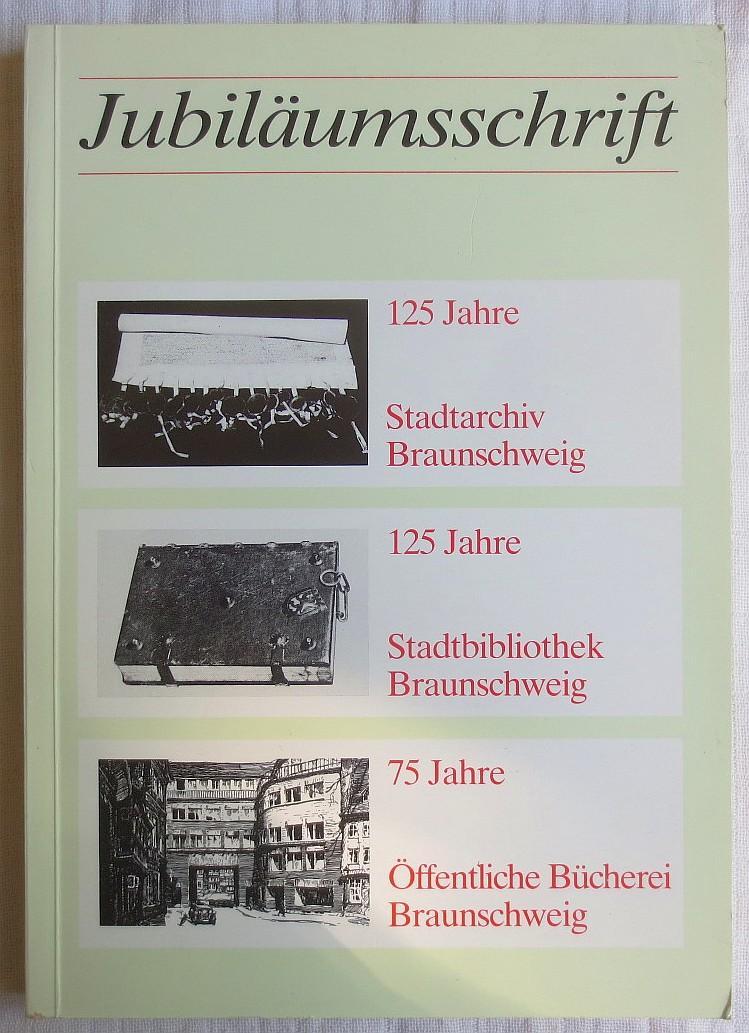 Jubiläumsschrift 125 Jahre Stadtarchiv, 125 Jahre Stadtbibliothek, 75 Jahre Öffentliche Bücherei - Garzmann, Manfred R. W. ; Schuegraf, Wolf-Dieter (Hrsg.)