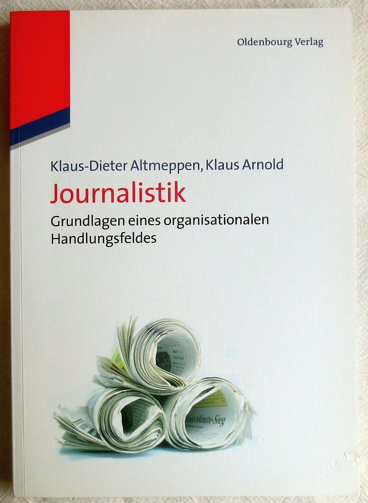 Journalistik : Grundlagen eines organisationalen Handlungsfeldes: Altmeppen, Klaus-Dieter ;
