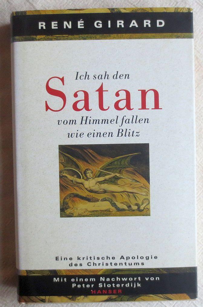 Ich sah den Satan vom Himmel fallen wie einen Blitz : eine kritische Apologie des Christentums