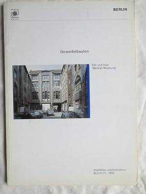 """Gewerbebauten : Alte und neue """"Berliner Mischung"""": Suhr, Marianne [Red.]"""