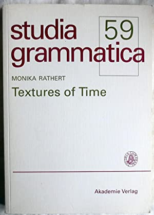 Textures of time : Studia grammatica ; 59