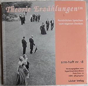 Theorie Erzählungen. Persönliches Sprechen vom eigenen Denken: Hyper(realitäten)büro [Hrsg.] ;
