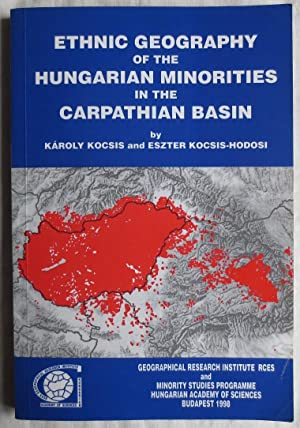 Ethnic geography of the Hungarian minorities in: Kocsis, Karoly ;