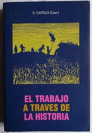 El trabajo a traves de la historia: Castillo, Santiago [Hrsg.]