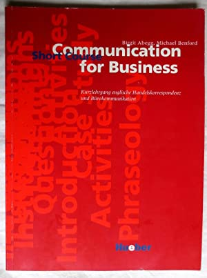 Communication for business : short course. Kurzlehrgang englische Handelskorrespondenz und Büroko...