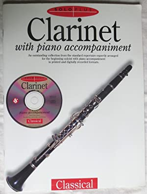 Clarinet with piano accompaniment : an outstanding collection from the standard repertoire expert...