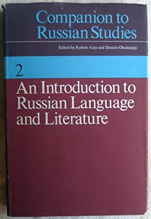 Companion to Russian studies ; Vol. 2 : An introduction to Russian language and literature