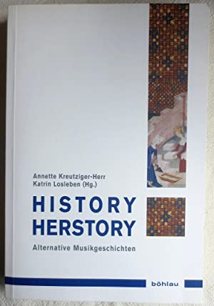 History - herstory : alternative Musikgeschichten : Musik - Kultur - Gender ; Bd. 5