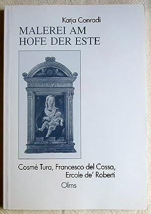 Malerei am Hofe der Este : Cosme: Conradi, Katja