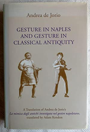 Gesture in Naples and gesture in classical antiquity : a translation of La mimica degli antichi i...