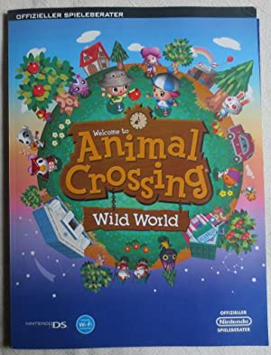 Welcome to animal crossing - wild world : der offizielle Nintendo-Spieleberater