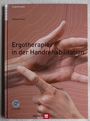 Ergotherapie in der Handrehabilitation : Mit CD-ROM