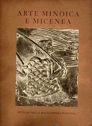 Arte Minoica e Micenea: Banti, Luisa - Carratelli Pugliese, Giovanni - Levi, Doro