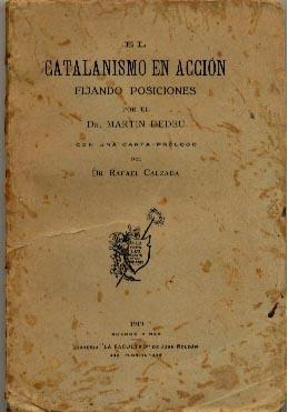 El Catalanismo en Acción Fijando Posiciones: Dedeu, Martin
