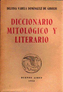 Diccionario Mitológico y Literario: Varela Domínguez de Ghioldi, Delfina