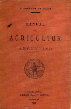 Manual del Agricultor Argentino: Daireux, Godofredo