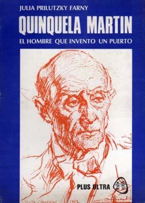 Quinquela Martin - El Hombre que Inventó: Prilutzky Farny, Julia