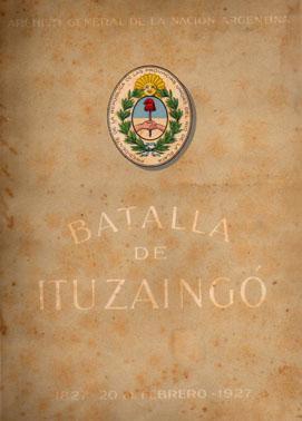Batalla de Ituzaingó - 1827 20 de Febrero 1927: N/A