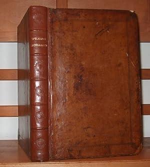 Glossarium Archaiologicum: continens Latino-Barbara, peregrina, obsoleta, et: Spelmanno Henrico