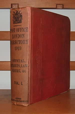 The Post Office London Directory for 1919 Comprising, Amongst Other Information, Volume 1, Offici...