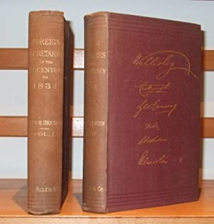 Foreign Secretaries of the XIX. century to 1834 [ Complete in 2 Volumes. Inscribed Copy ]